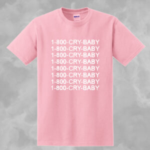 1 800 Crybaby T-Shirt for Men and Women