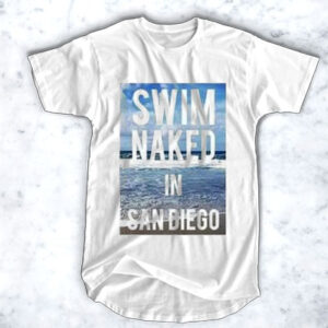 Swim Naked In San Diego T-Shirt for Men and Women