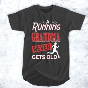 A running grandma never gets old T-Shirt for Men and Women